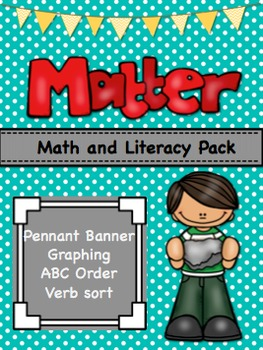 Matter Math and Literacy Activity Pack-Includes student pe