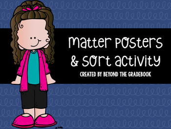 Matter Posters and Sort Activity