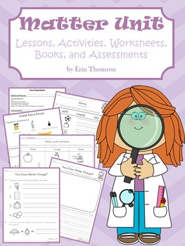 Matter Unit ~ Lessons, Activities, Worksheets, Books, and