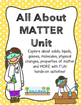 Matter Unit for Younger Grades - Including some STEM activities