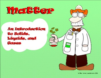 Matter - an Introduction to Solids, Liquids, and Gases. A