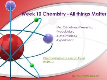 Matter/Basic Chemistry Unit- Part 10