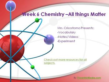 Matter/Basic Chemistry Unit- Part 6