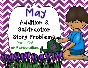 May Add & Subtract Story Problems Print & Go/Personalize {