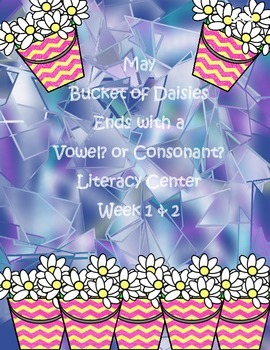 Bucket of Daisies Ends with a Vowel or Consonant Literacy