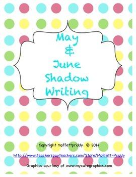 May and June Shadow Writing