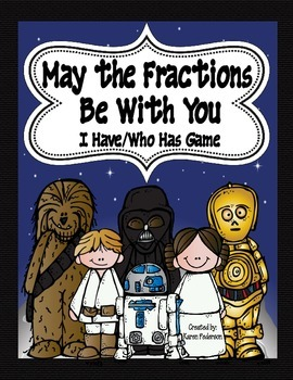 May the Fractions Be With You-I Have/Who Has Game
