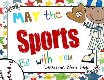 May the SPORTS be with you! (Classroom Decor and Theme Set)