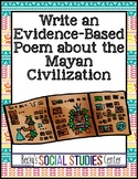Maya Writing Project - Create an Evidence-Based Poem About