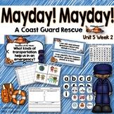 Mayday! Mayday! KINDERGARTEN Unit 5 Week 2