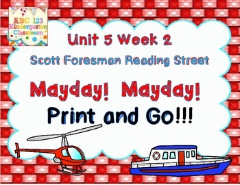 Mayday! Mayday!  Scott Foresman   Reading Street Unit 5 We