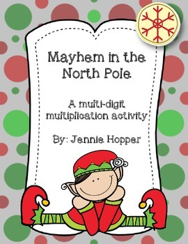 Mayhem in the North Pole: A Multi-Digit Multiplication Project