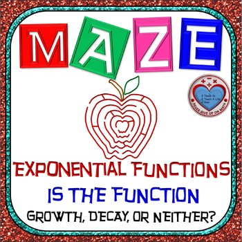 Maze - Exponential Functions -  Is it Growth, Decay, or Neither?