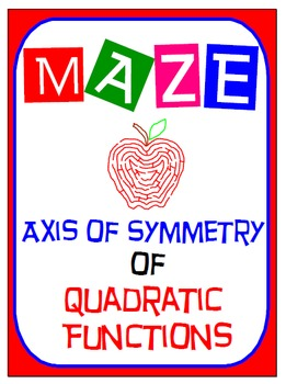 Maze - Quadratic Functions - Find Axis of Symmetry of QF i