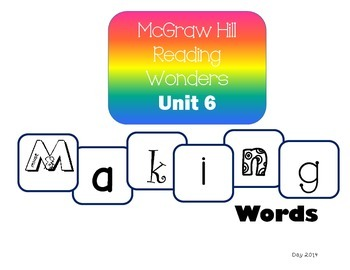 McGraw-Hill Reading Wonders Making Words Unit 6