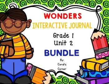 Wonders 1st Grade Interactive Journal Unit 2 BUNDLE