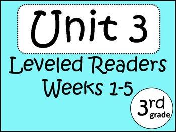 3rd Grade Leveled Readers: Unit 3 Weeks 1-5