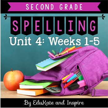 Second Grade Word Study Spelling (Unit 4: Weeks 1-5)