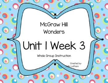 McGraw Hill Wonders Unit 1 Week 3 First Grade