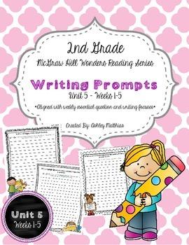 McGraw Hill Wonders Unit 5 Writing Prompts - 2nd Grade