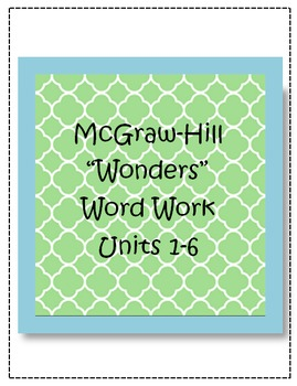 "McGraw-Hill ""Wonders"" Word Work (Units 1-6) FOR ALL GRADES!"