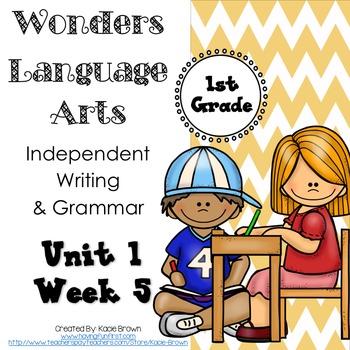 Wonders Writing and Grammar: 1st Grade Unit 1 Week 5