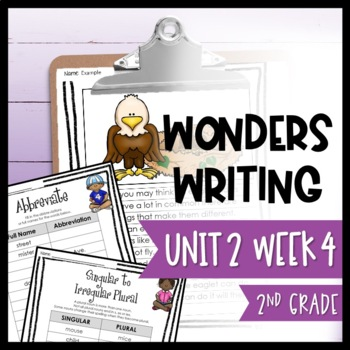 Wonders Writing and Grammar: 2nd Grade Unit 2 Week 4