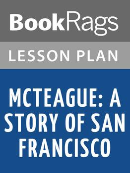 McTeague: A Story of San Francisco Lesson Plans