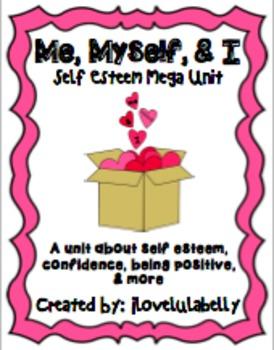 Me, Myself, & I Mega Unit about Self Esteem, Confidence, B