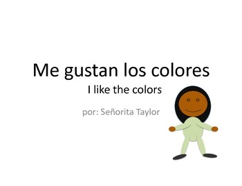 """""""Me gustan los colores"""" Easy Reader for Young and Novice Learners"""