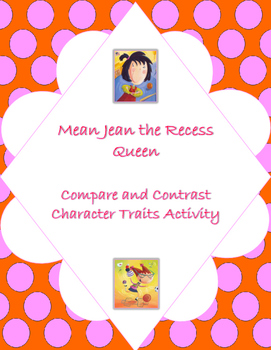 Mean Jean the Recess Queen Character Traits Compare and Contrast