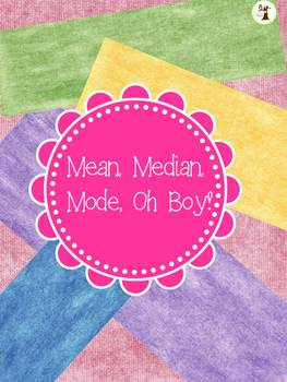 Mean, Median, and Mode oh Boy!