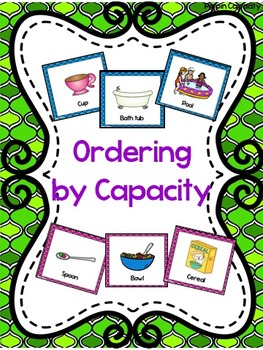 Measurement - Capacity Ordering and Comparing