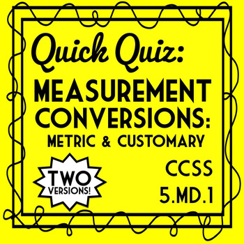 Measurement Conversions Quiz, 5.MD.1 Assessment, Customary