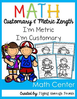 Measurement {I'm Metric & I'm Customary} Math Center