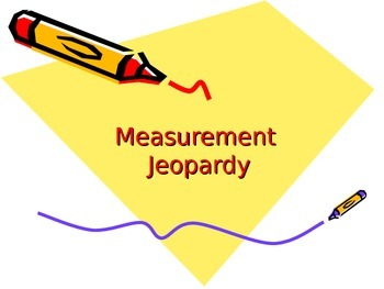 Measurement Jeopardy