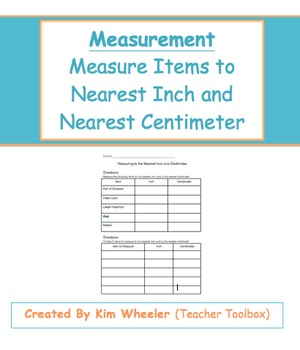 Measurement - Measure Items to Nearest Inch and Centimeter