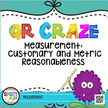 Measurement Reasonableness QR Craze {Math Workstation}