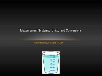 Measurement Systems,  Units,  and Conversions Presentation