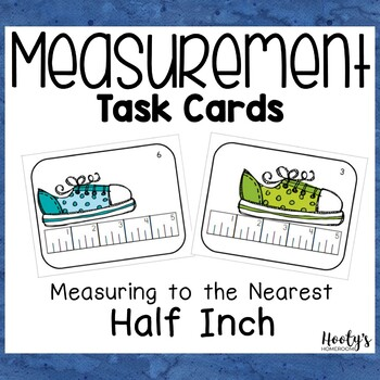 Measurement Task Cards - Measuring to the Nearest Half Inch by Hooty's Homeroom