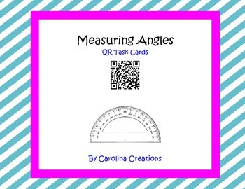 Measuring Angles QR Task Cards  4.MD.C.6 Fourth Grade Comm