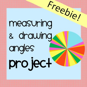 Measuring & Drawing Angles Project - Free!