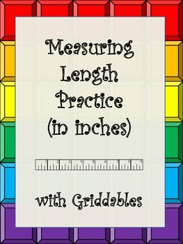 Customary Measurement- Measuring Length with Griddables (i