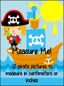 Measuring Pirates in Centimeters and Inches
