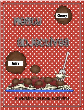 Meaty Adjectives--A Writing Center Activity