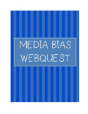 Media Bias Webquest - Media Literacy