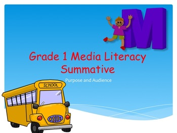 Media Studies Grade 1 Summative - Purpose and Audience