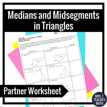 Medians and Midsegments in Triangles Partner Worksheet