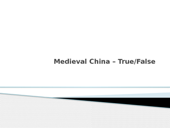 Medieval China - True/False PowerPoint