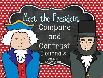 Meet the Presidents Compare and Contrast Journals -- Great